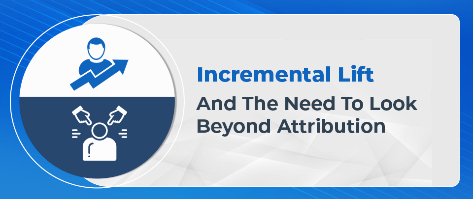Incremental Lift: Everything A Marketer Needs to Know