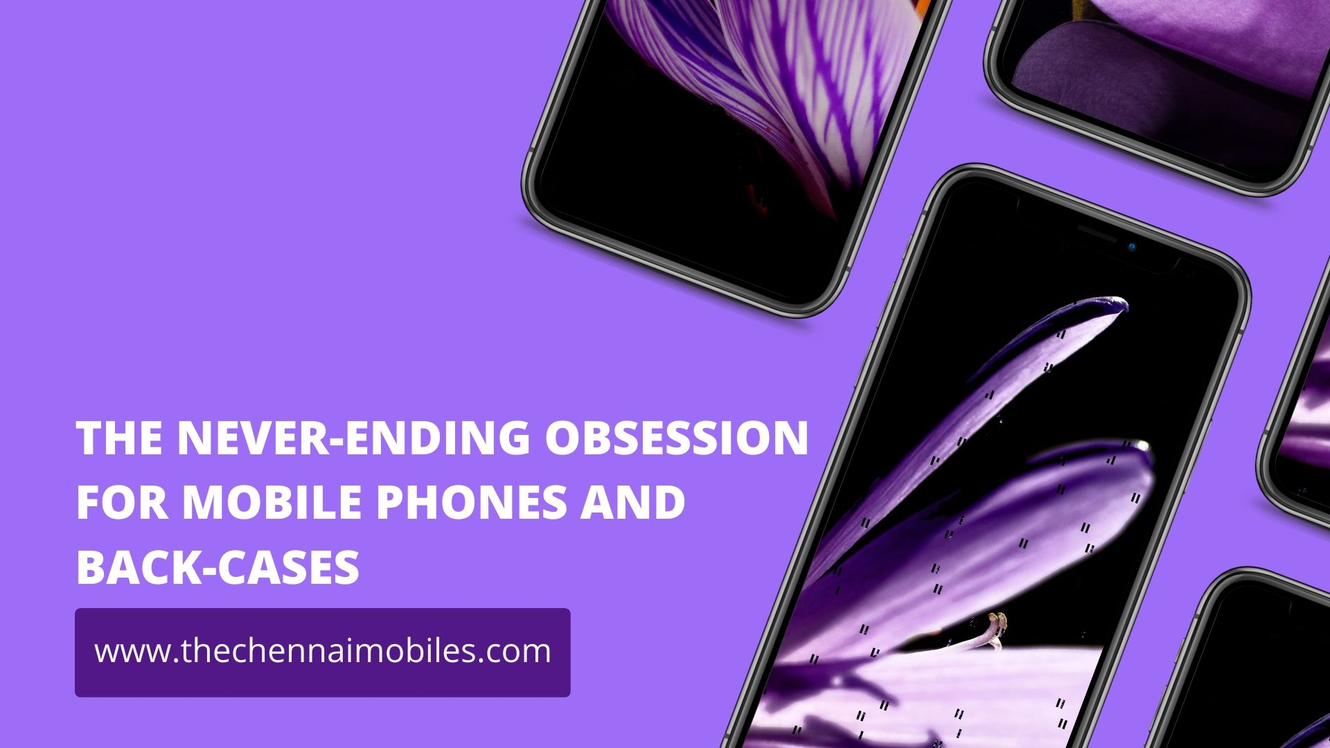 The Never – Ending Obsession For Mobile Phones and Back Cases