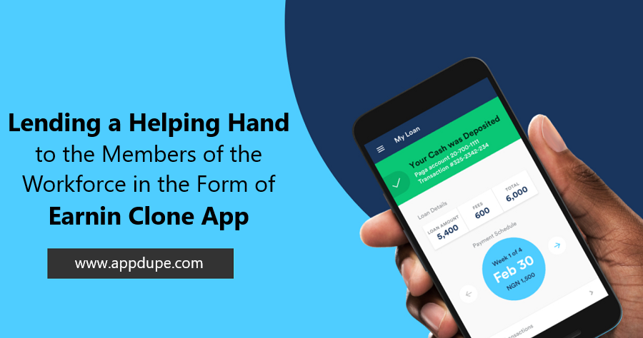 Lending a Helping Hand to The Members Of the Workforce In The Form of Earnin Clone App