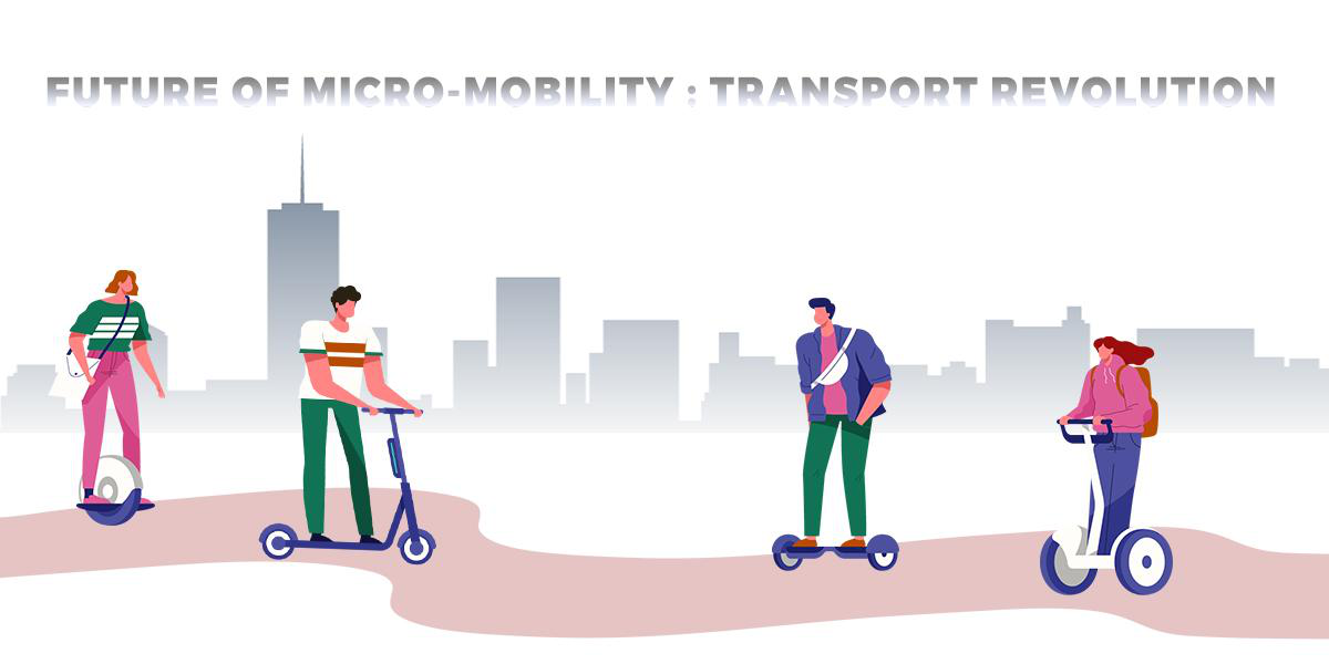 Future of Micro-Mobility : Transport Revolution