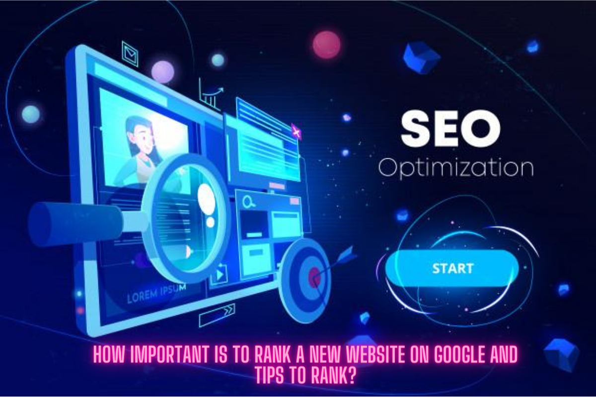 How Important Is To Rank A New Website On Google And Tips To Rank?
