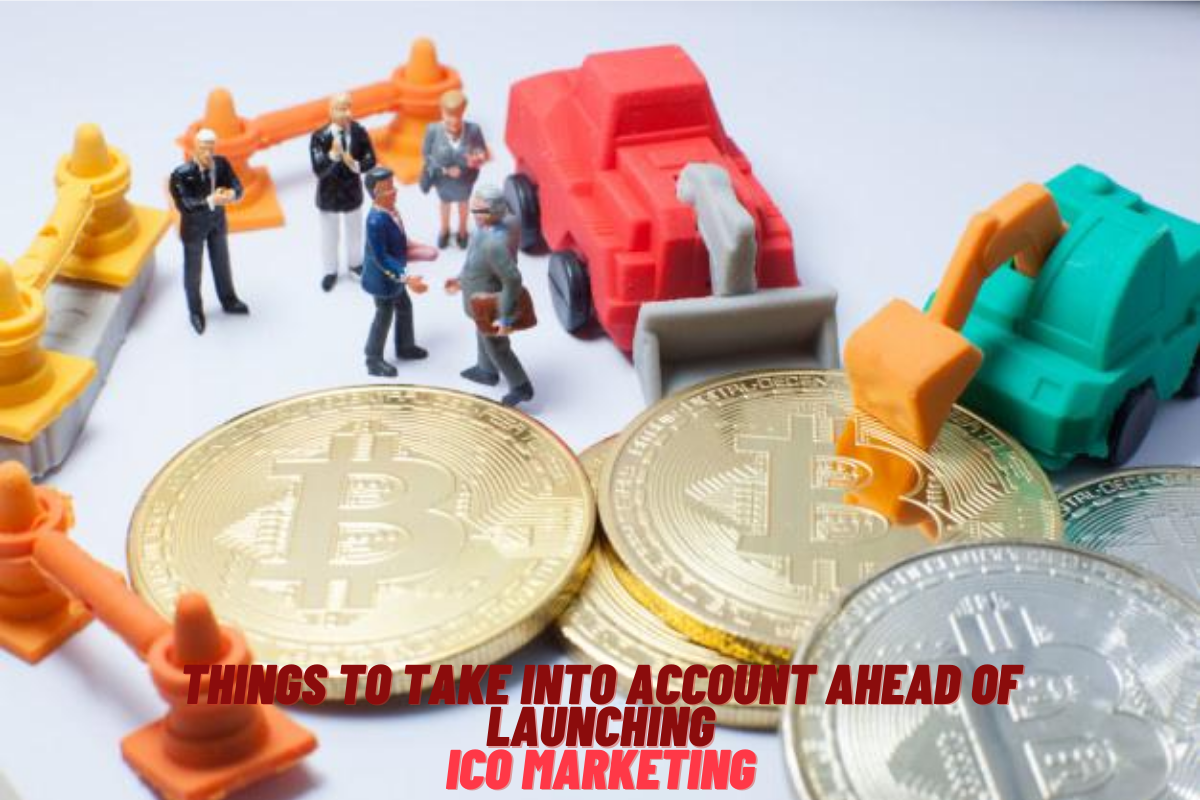 Things To Take Into Account Ahead Of Launching ICO Marketing