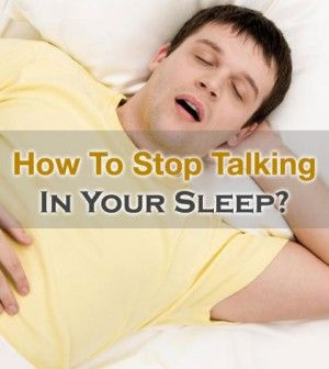 How to Stop Talking In Your Sleep?