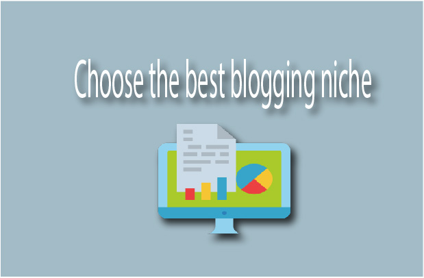 Choose the best Blogging Niche