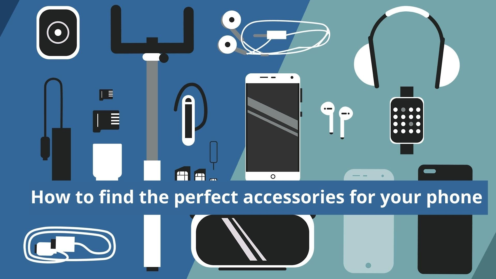 How to Find The Perfect Accessories For Your Phone