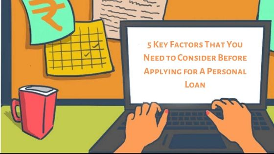 Key Things to Consider Before Taking a Personal Loan