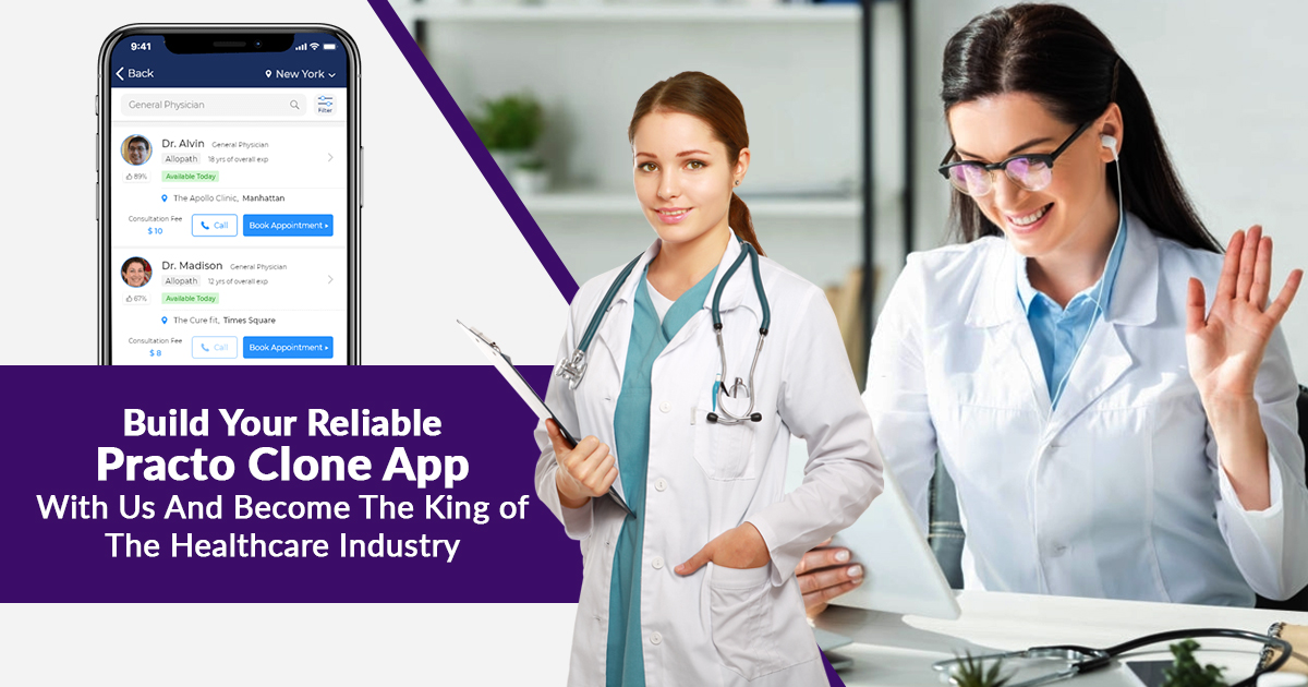 Build Your Reliable Practo Clone App With Us And Become The King Of The Healthcare Industry