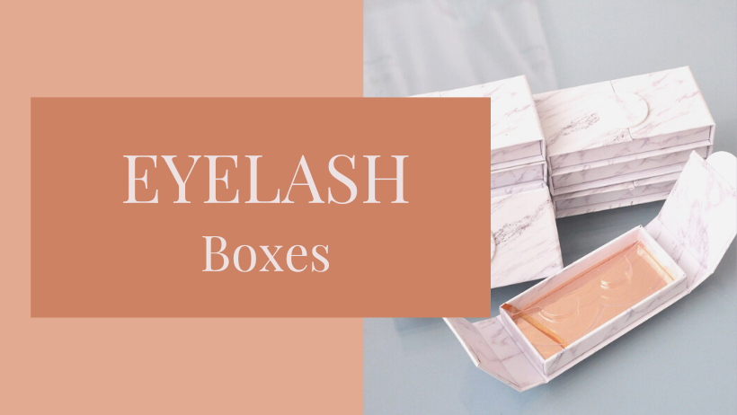 Things You Need to Understand About Custom Eyelash Boxes