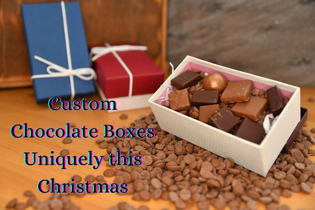 Design the Custom Chocolate Boxes Uniquely this Christmas