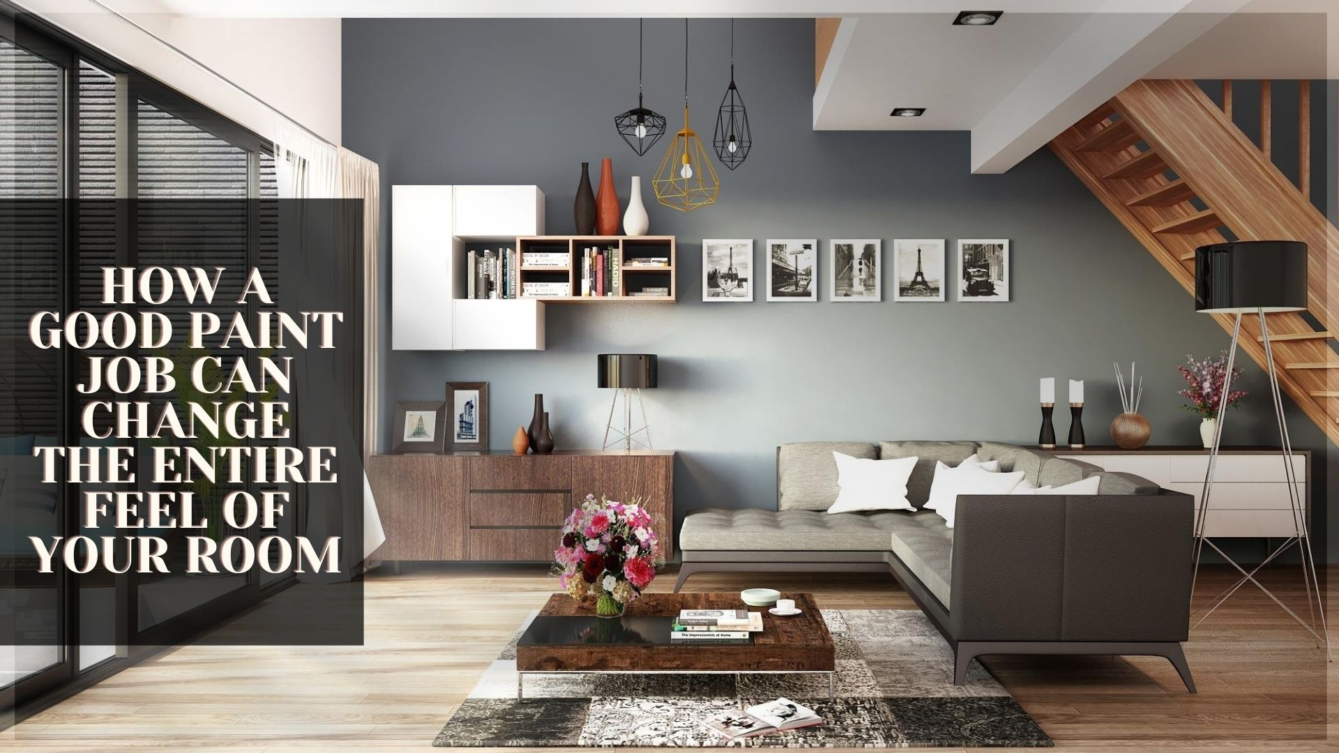 How a Good Paint Job Can Change the Entire Feel of Your Room