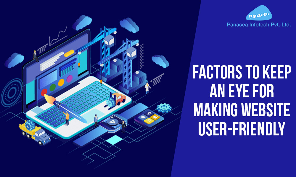 Factors to Keep An Eye for Making Website User-Friendly