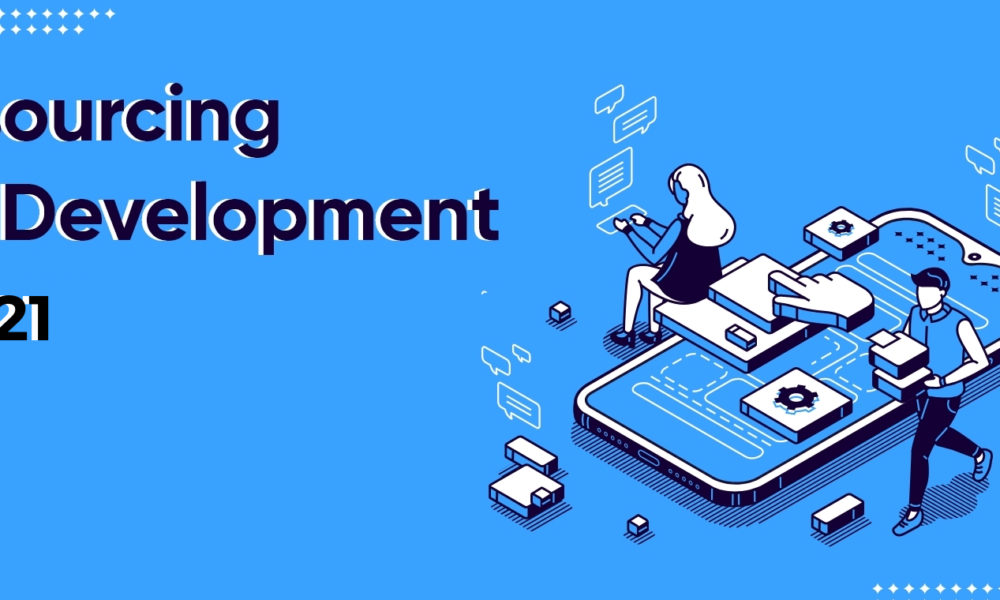 Outsource of Mobile App Development In 2021