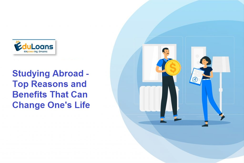 Studying Abroad  – Top Reasons and Benefits That Can Change One's Life
