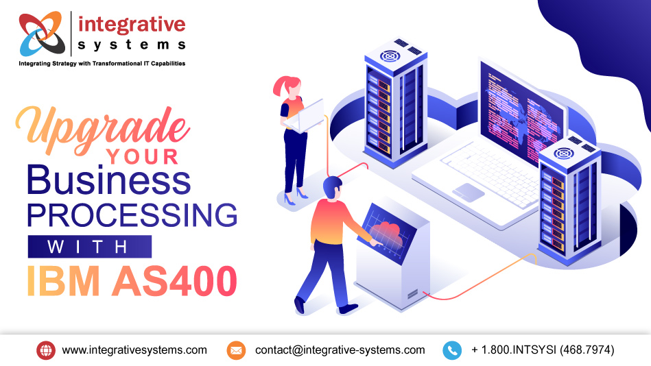 Upgrade Your Business Processing with IBM AS400