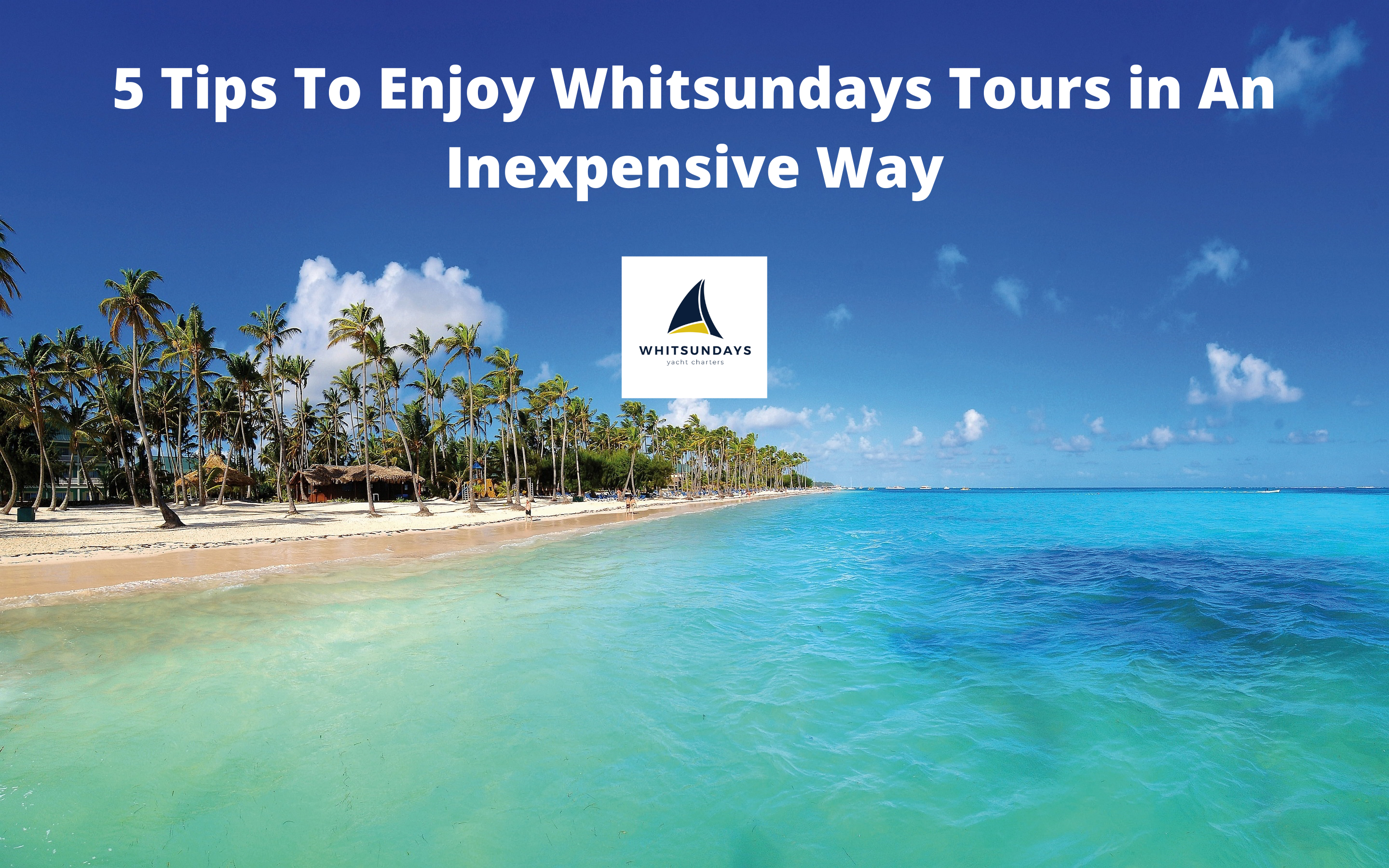 How To Explore Whitsundays in An Inexpensive Way?