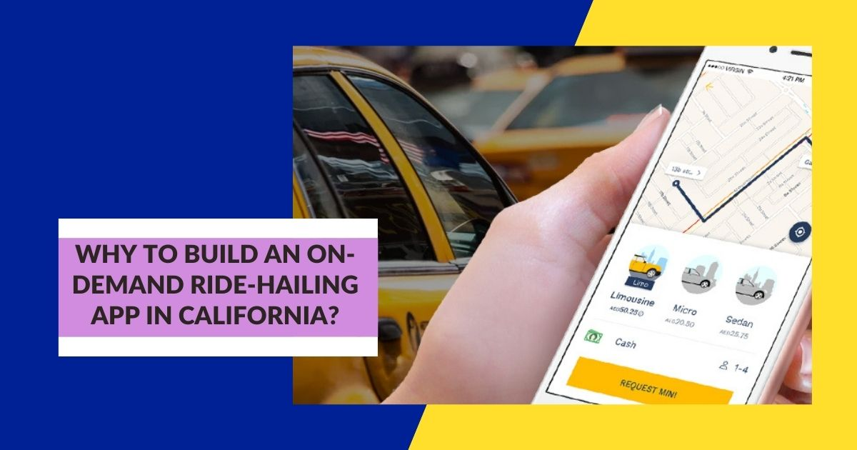 Why Is This The Right Time To Start Your On-Demand Ride-Hailing Business In California