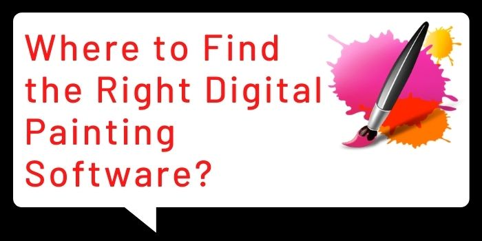 Where to Find the RightDigital Painting Software?