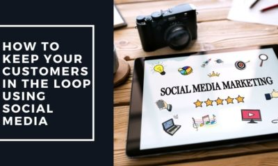 How To Keep Your Customers In The Loop Using Social Media