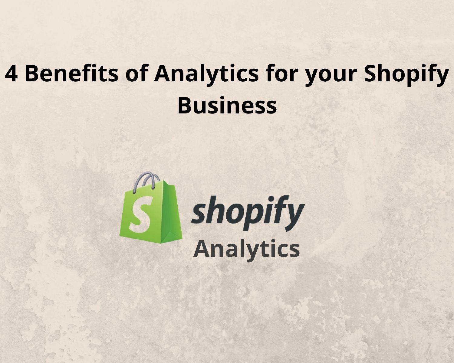 4 Benefits of Analytics for your Shopify Business