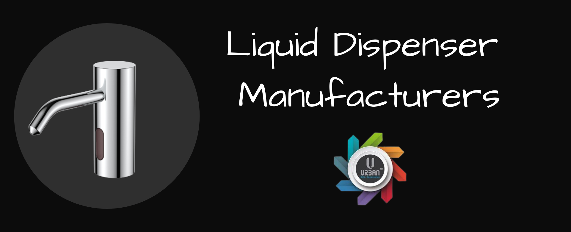 Liquid Dispenser Manufacturers Try To Make Your Bathroom Elegant With Soap Dispensers
