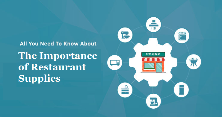 The Importance of Restaurant Supplies