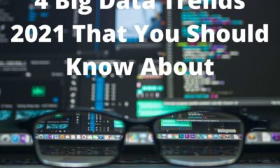 4 Big Data Trends 2021 That You Should Know About