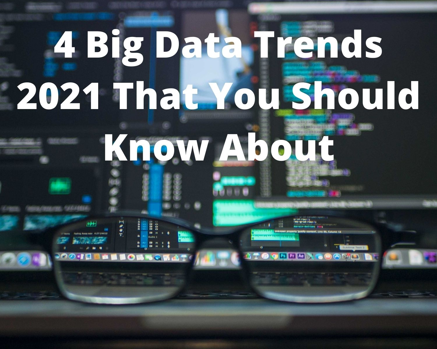 4 Big Data Trends That Will Dominate 2021