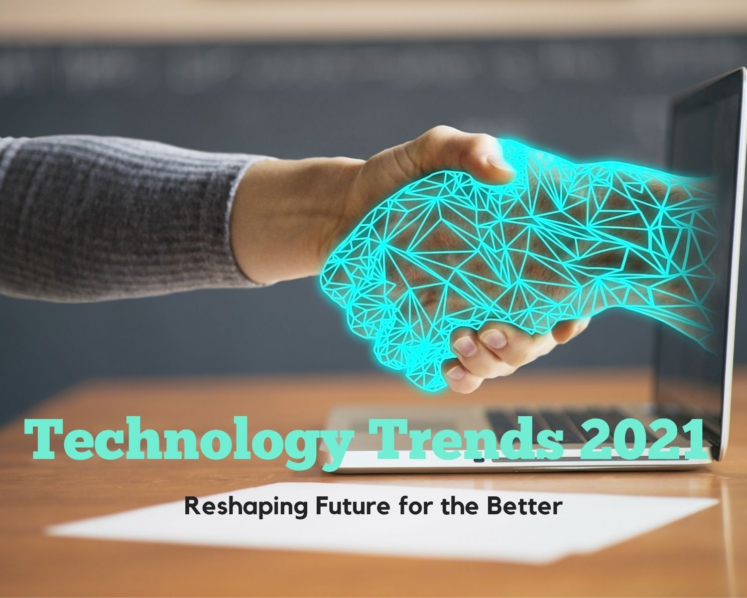 Technology Trends of 2021 That Will Shape The Future