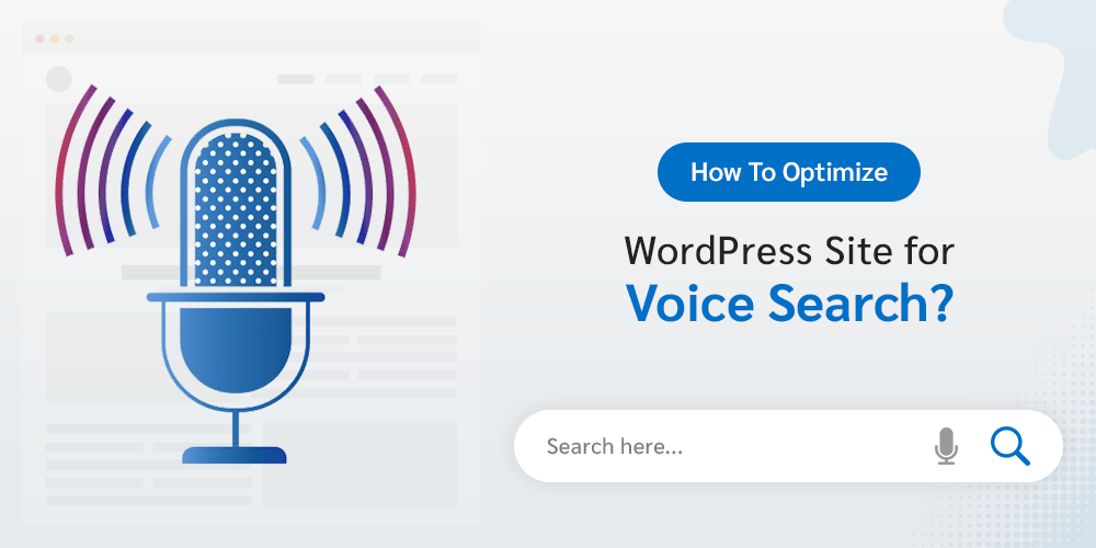 Voice Search Optimization- How To Do WordPress SEO For Voice Search in 2021?