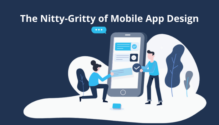 The Nitty-Gritty of Mobile App Design