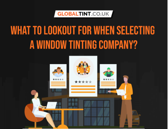 What To Look Out For When Selecting A Window Tinting Company