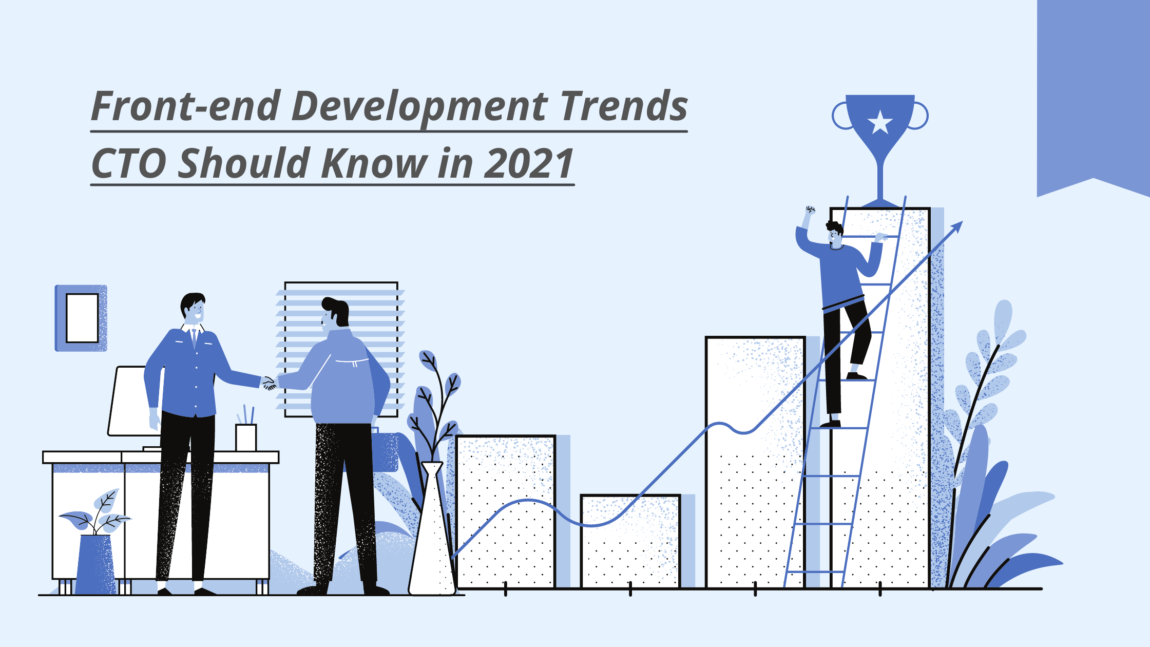 Front-end Development Trends CTO Should Know in 2021