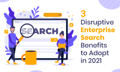 3-Disruptive-Enterprise-Search-Benefits-to-Adopt-in-2021
