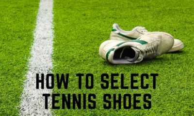 How to Select Tennis Shoes