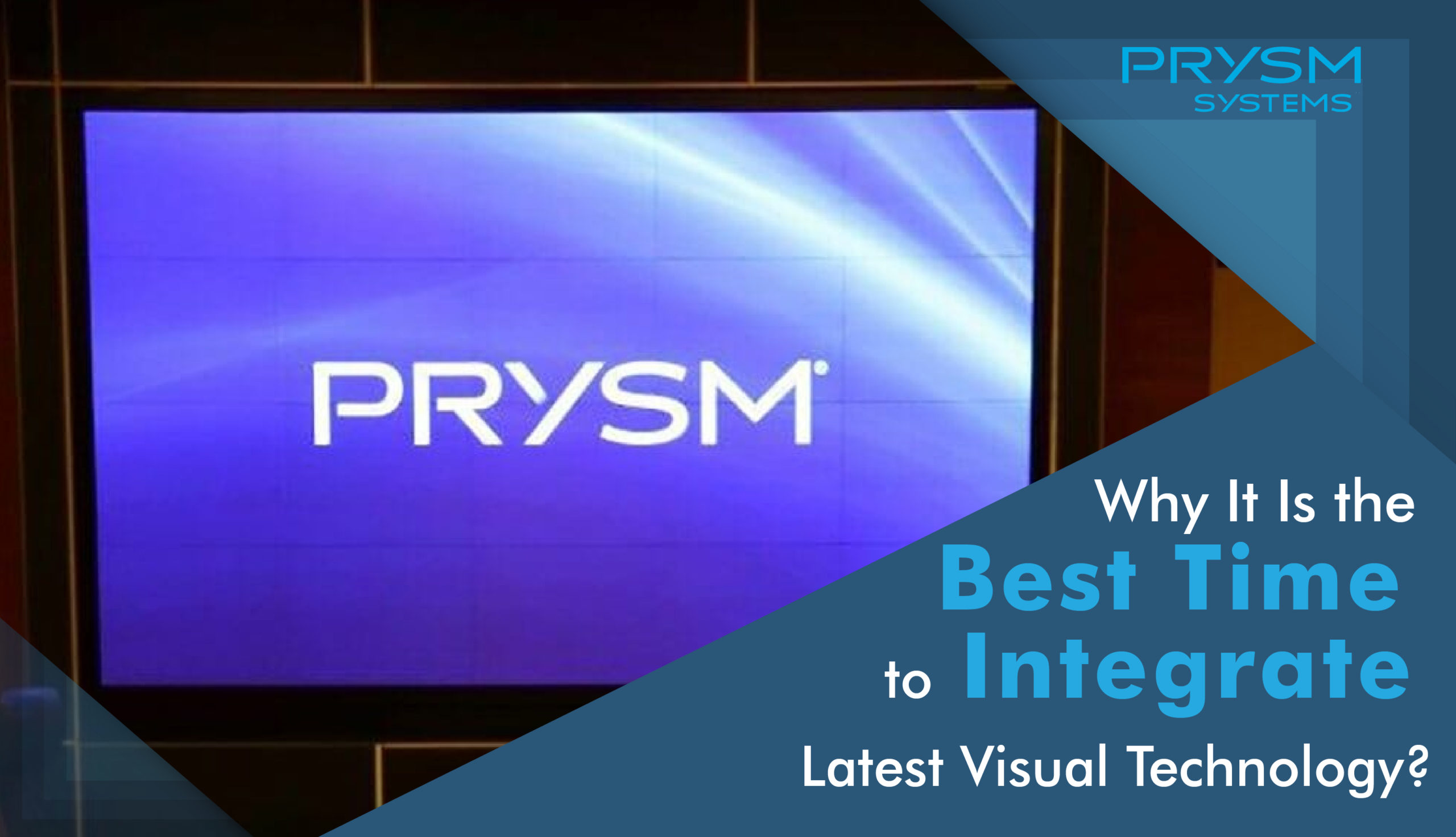 Why It Is the Best Time To Integrate Latest Visual Technology?