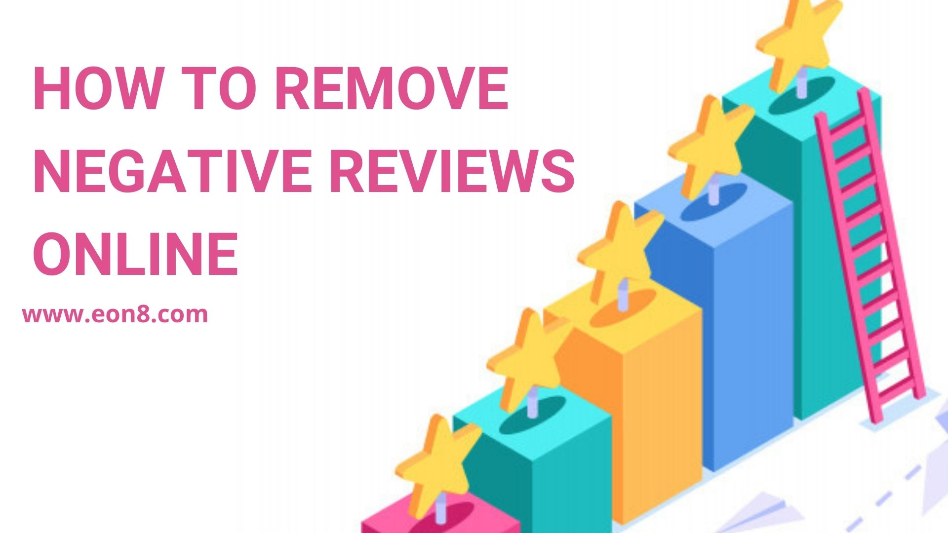 How To Remove Negative Reviews Online