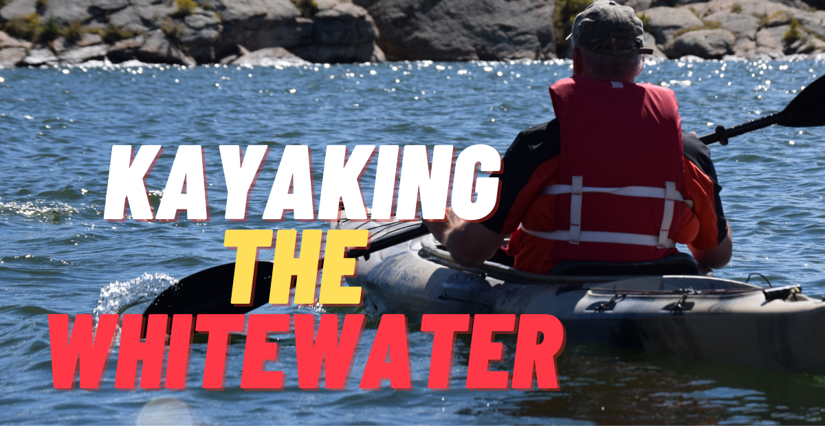 Is Whitewater Difficult For Kayaking?