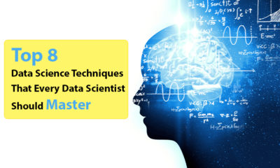 Top 8 Data Science Techniques That Every Data Scientist Should Master