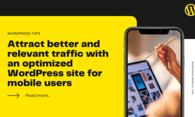 Attract better and relevant traffic with an optimizedWordPresssite for mobile users