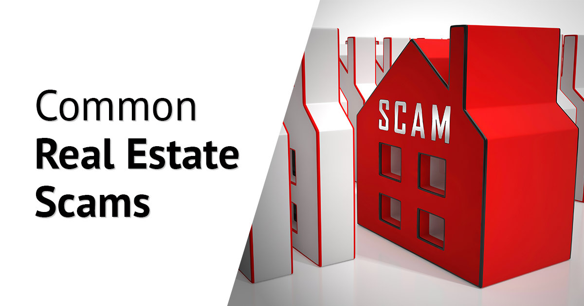 Five Common Real Estate Scams & Tips to Avoid Them